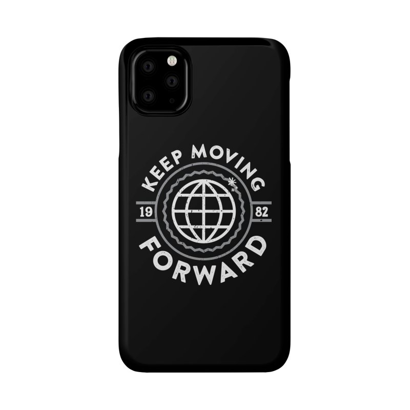 Keep Moving Forward Accessories Phone Case by Greg Gosline Design Co.