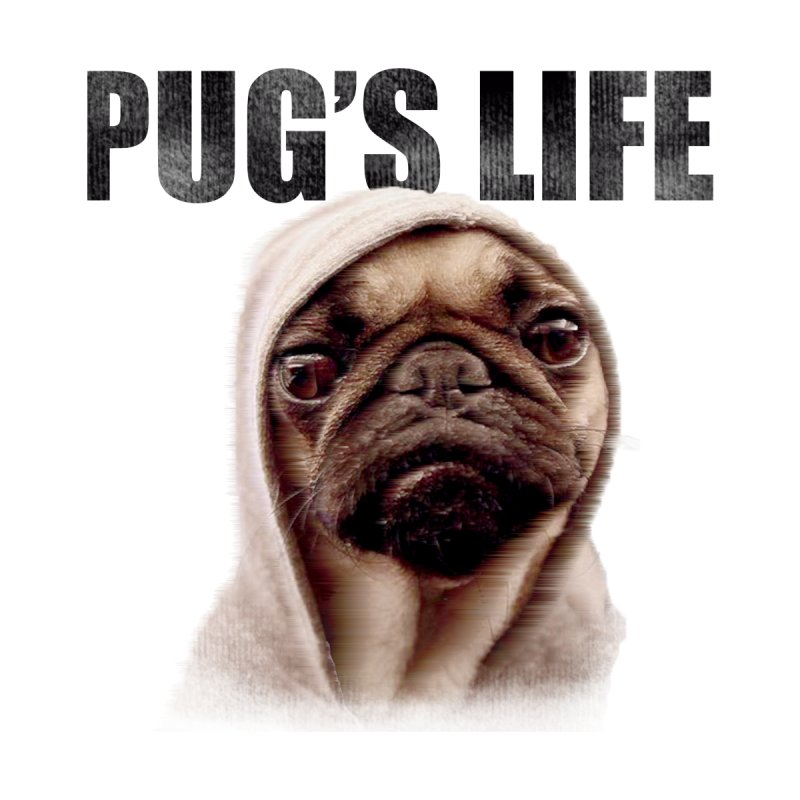 Pug'sLife None  by GLANZ