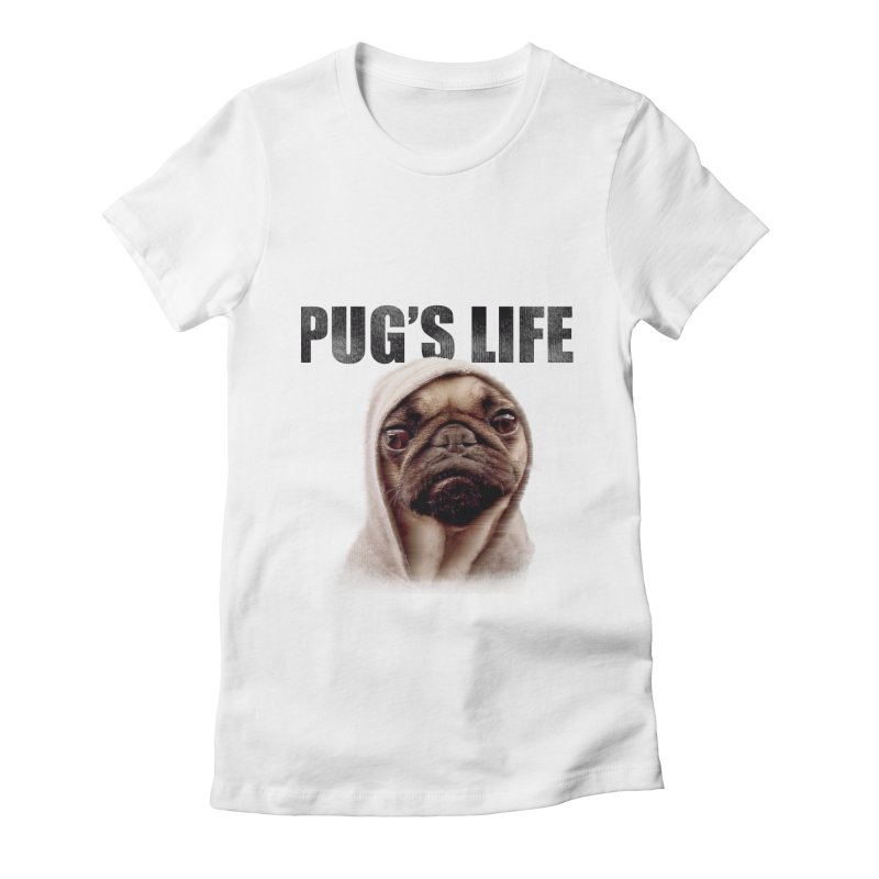 Pug'sLife Women's Fitted T-Shirt by GLANZ