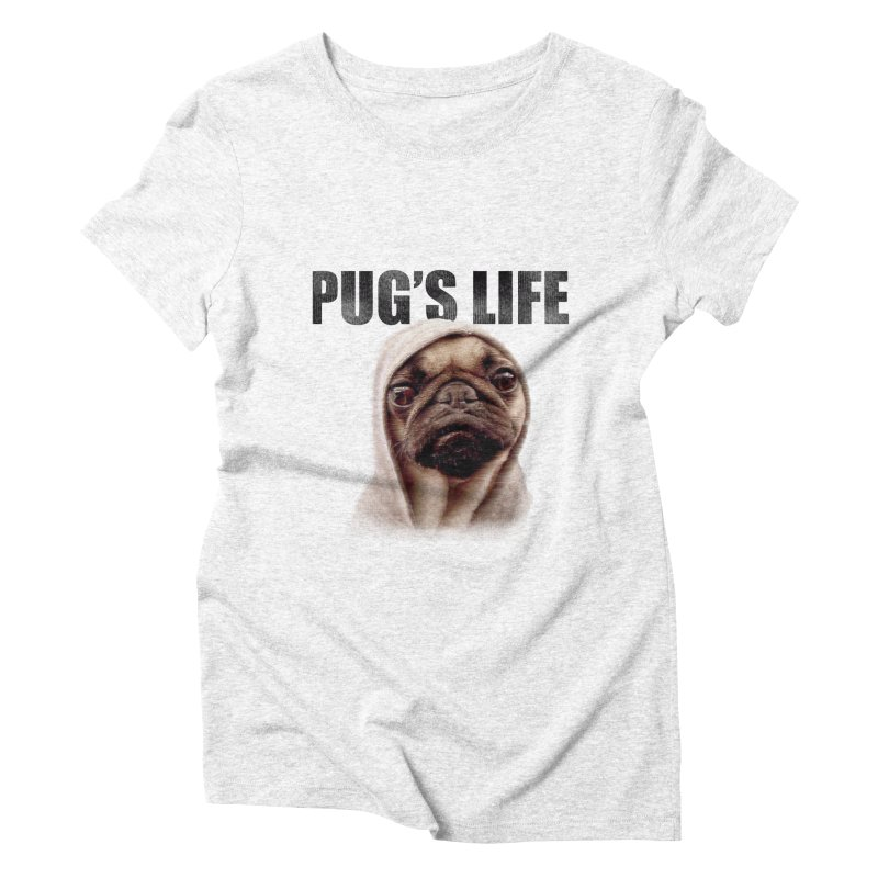 Pug'sLife Women's Triblend T-shirt by GLANZ