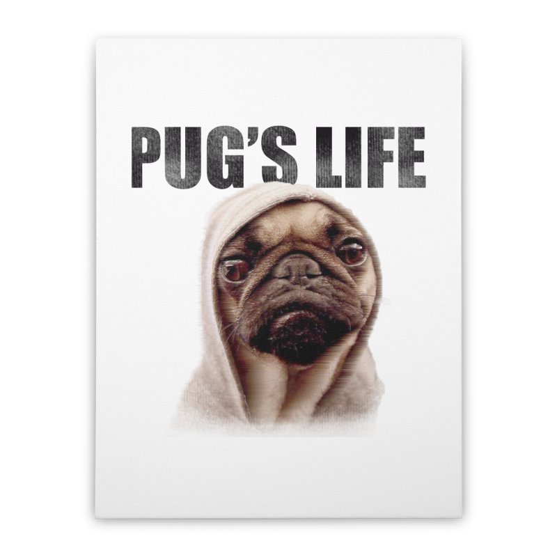 Pug'sLife Home Stretched Canvas by GLANZ
