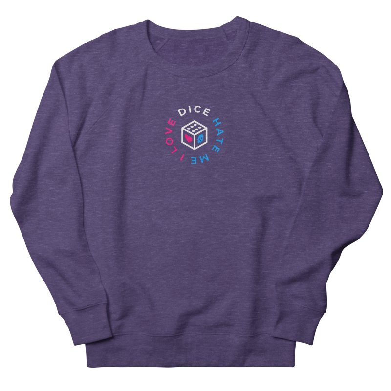 I Love Dice But Dice Hate Me Women's French Terry Sweatshirt by ゴロキ | GORODKEY | GRDK Clothing