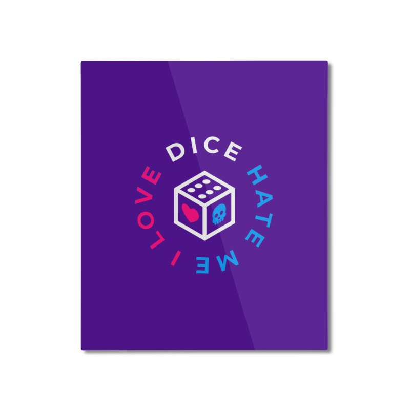 I Love Dice But Dice Hate Me Home Mounted Aluminum Print by ゴロキ | GORODKEY | GRDK Clothing