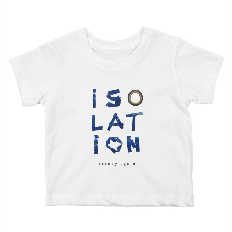Isolation Kids Baby T-Shirt by ゴロキ | GORODKEY | GRDK Clothing