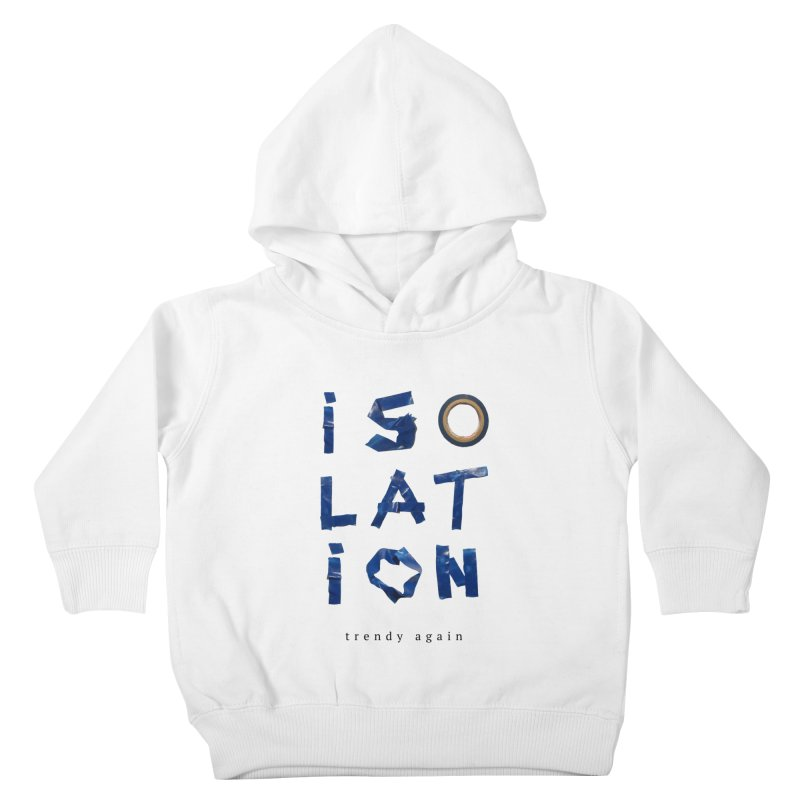 Isolation Kids Toddler Pullover Hoody by ゴロキ | GORODKEY | GRDK Clothing