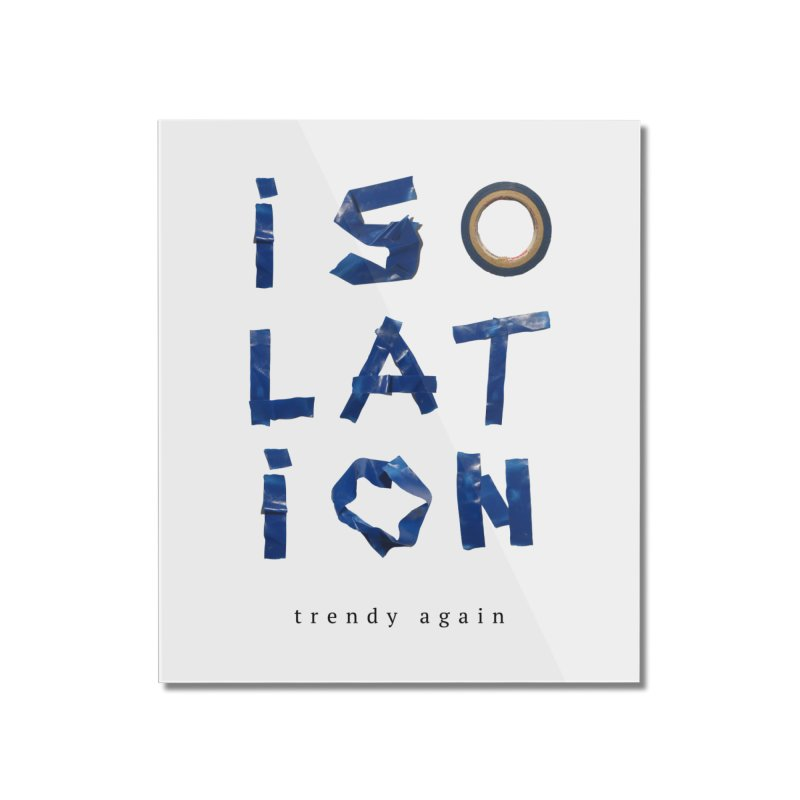 Isolation Home Mounted Acrylic Print by ゴロキ | GORODKEY | GRDK Clothing