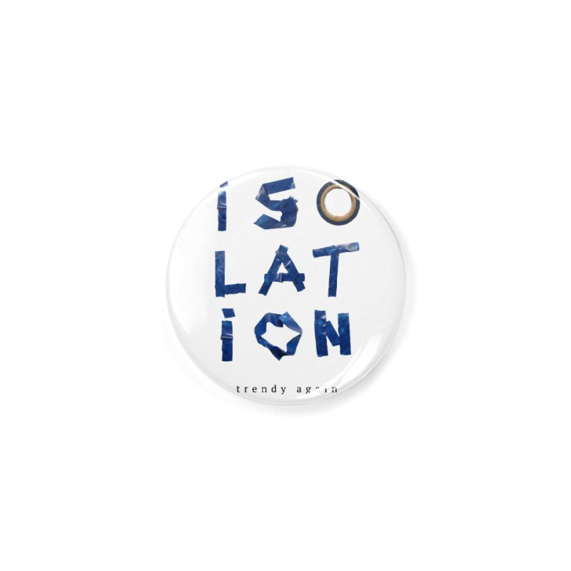 Isolation Accessories Button by ゴロキ | GORODKEY | GRDK Clothing