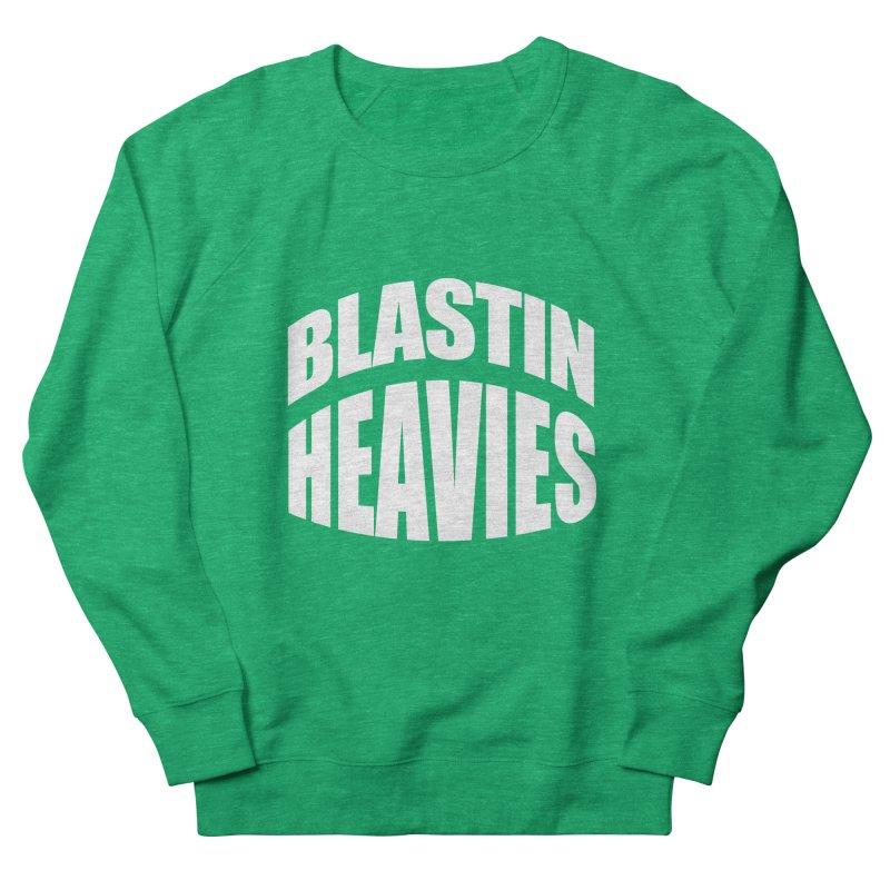 BLASTIN HEAVIES Original Women's Sweatshirt by Gamble's Artist Shop