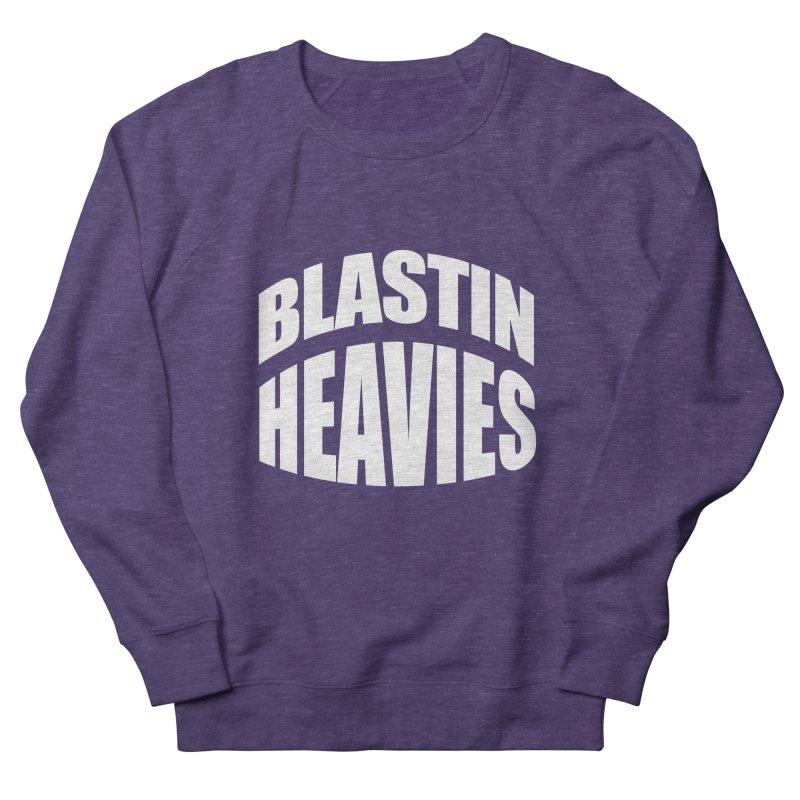 BLASTIN HEAVIES Original Men's Sweatshirt by Gamble's Artist Shop