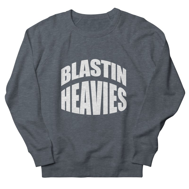 BLASTIN HEAVIES Original Men's Sweatshirt by Gamble's Artist Shop