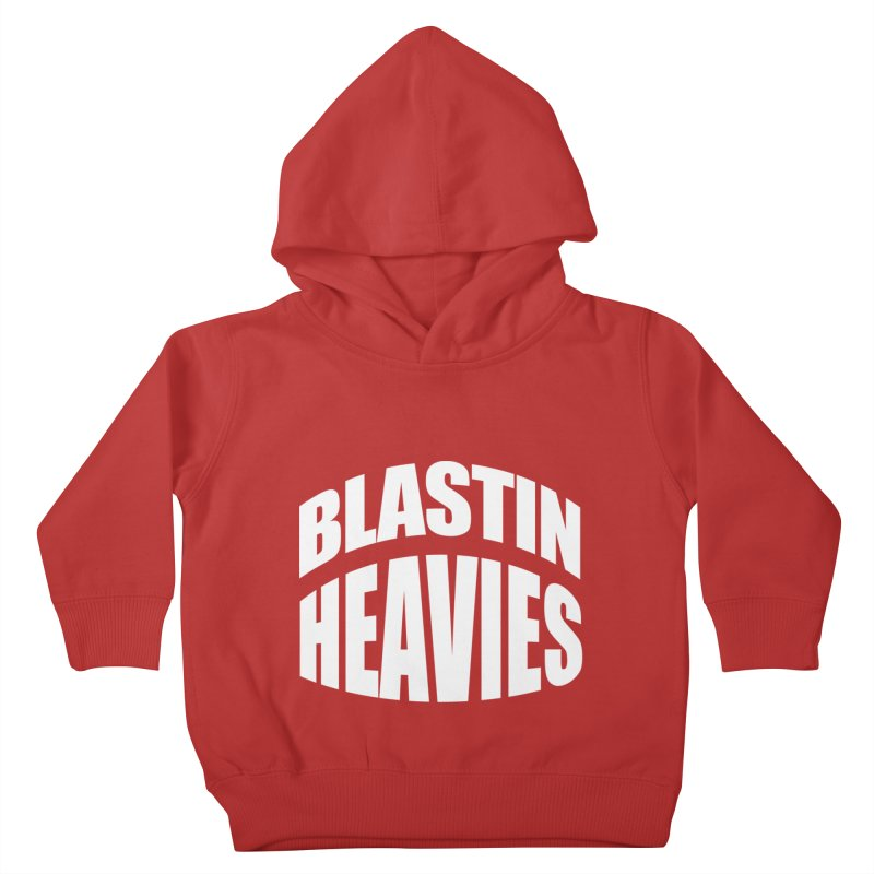 BLASTIN HEAVIES Original Kids Toddler Pullover Hoody by Gamble's Artist Shop