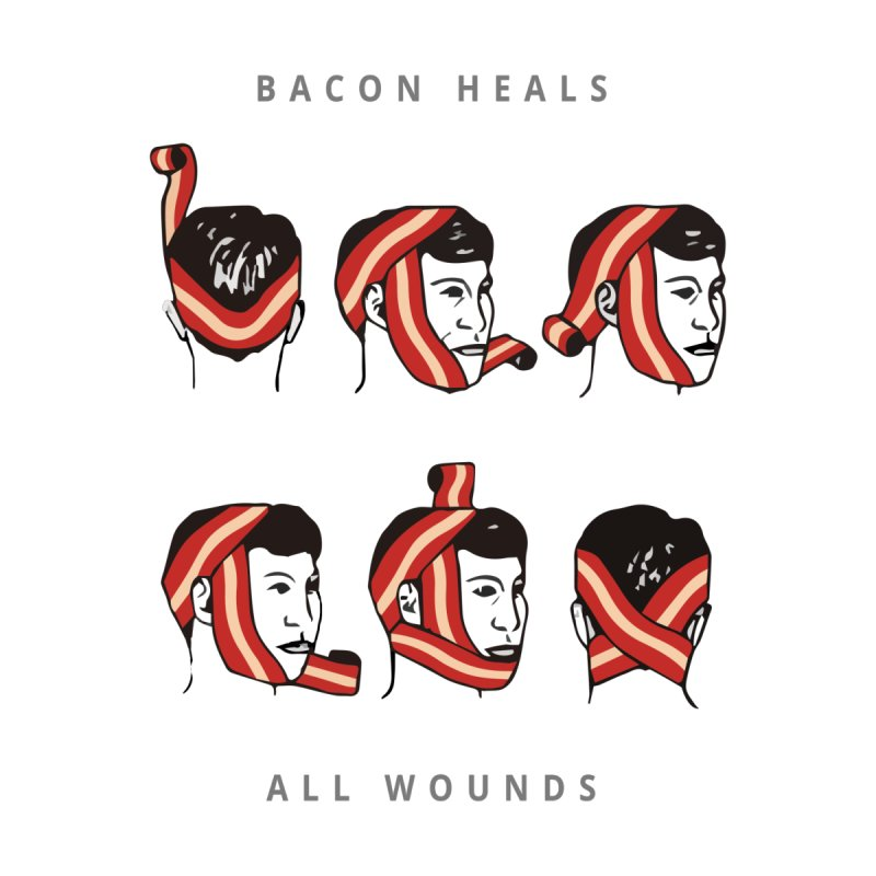 Bacon Heals by Gamble's Artist Shop