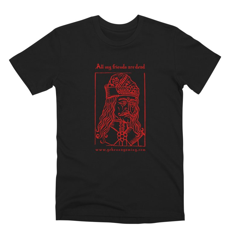 All My Friends Are Dead (Blood Red Edition) in Men's Premium T-Shirt Black by GehennaGaming's Artist Shop