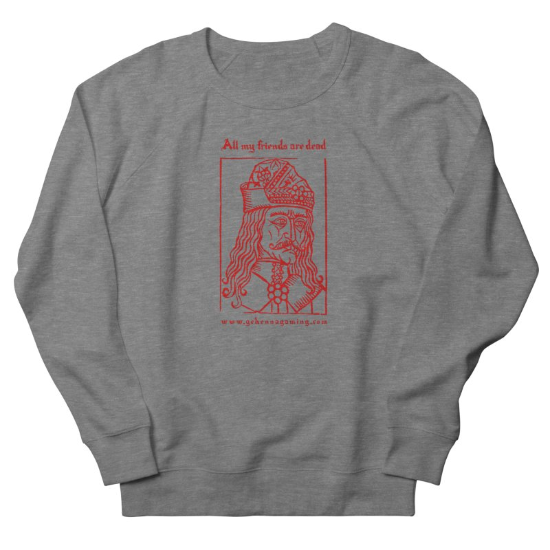 All My Friends Are Dead (Blood Red Edition) Men's French Terry Sweatshirt by The Gehenna Gaming Shop