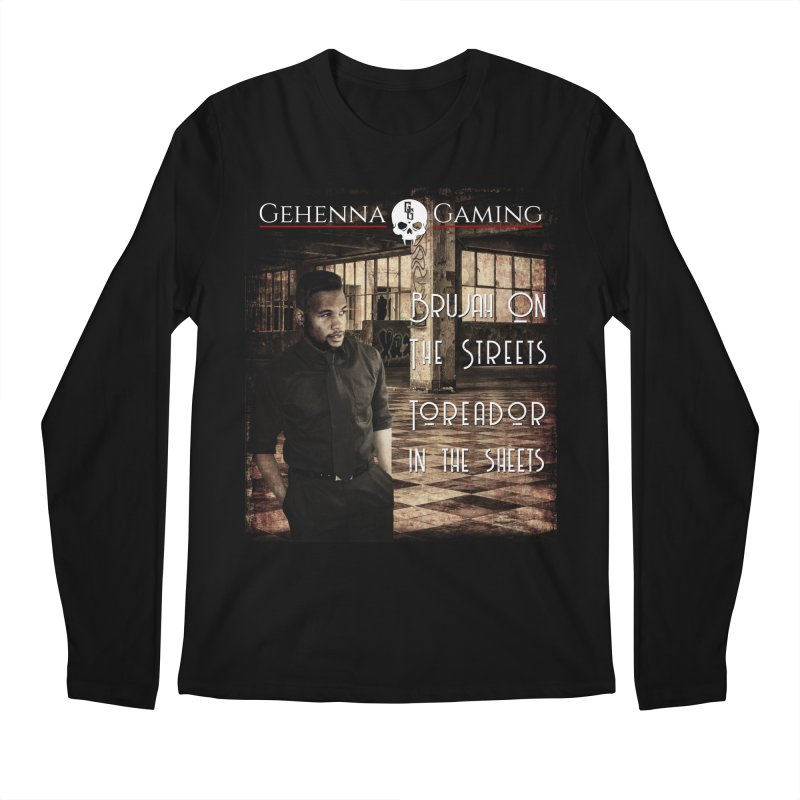 Brujah on the streets, Toreador in the sheets Men's Regular Longsleeve T-Shirt by The Gehenna Gaming Shop