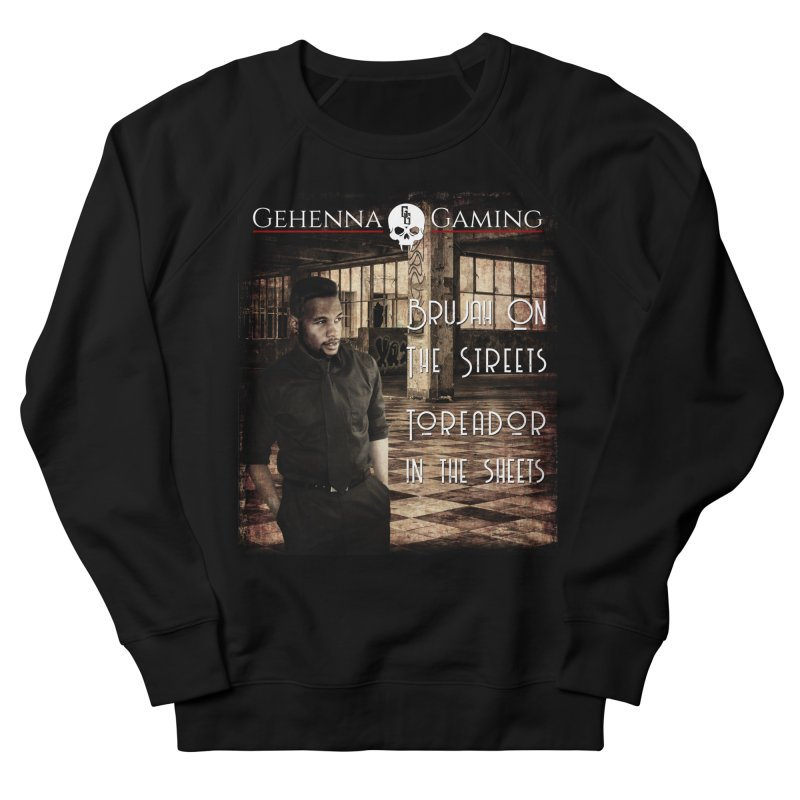 Brujah on the streets, Toreador in the sheets Men's French Terry Sweatshirt by The Gehenna Gaming Shop