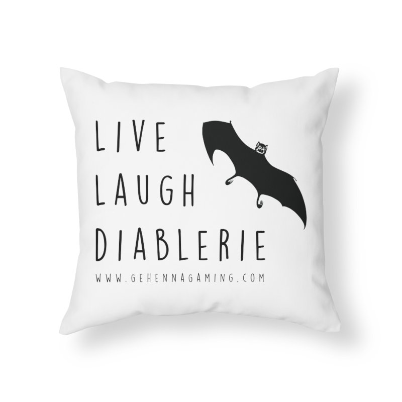 Live, Laugh, Diablerie Home Throw Pillow by The Gehenna Gaming Shop