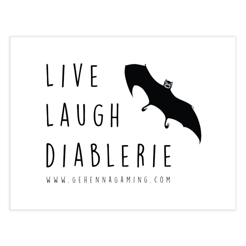Live, Laugh, Diablerie Home Fine Art Print by The Gehenna Gaming Shop