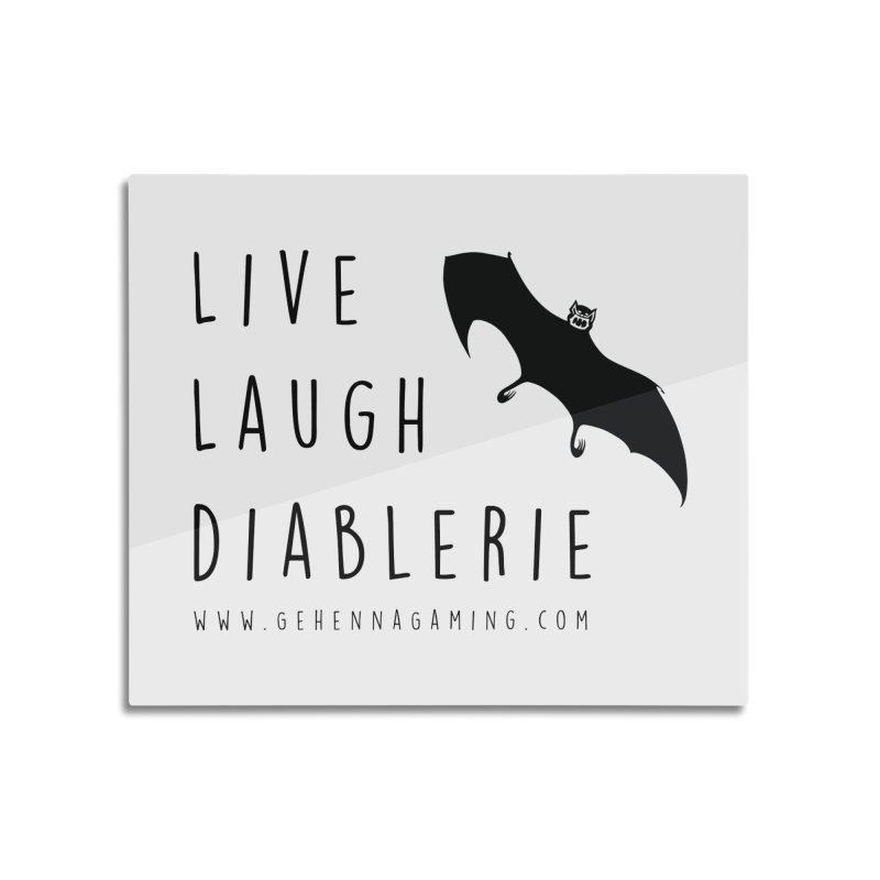 Live, Laugh, Diablerie Home Mounted Aluminum Print by The Gehenna Gaming Shop