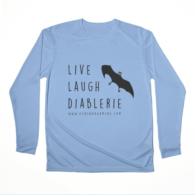 Live, Laugh, Diablerie Women's Performance Unisex Longsleeve T-Shirt by The Gehenna Gaming Shop