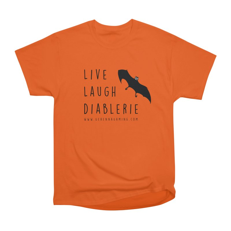 Live, Laugh, Diablerie Women's Heavyweight Unisex T-Shirt by The Gehenna Gaming Shop