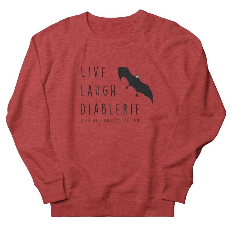 Live, Laugh, Diablerie Women's French Terry Sweatshirt by The Gehenna Gaming Shop