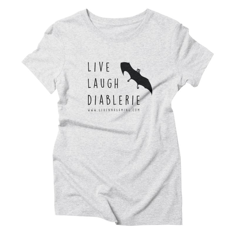 Live, Laugh, Diablerie Women's Triblend T-Shirt by The Gehenna Gaming Shop