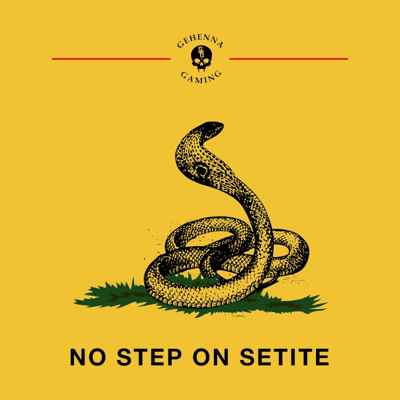 No Step On Setite by GehennaGaming's Artist Shop