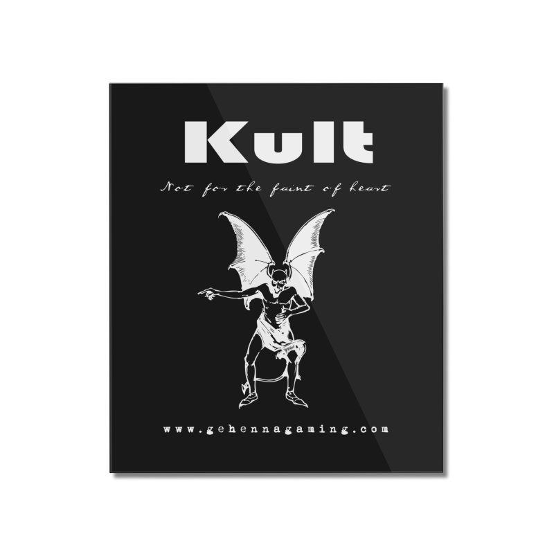 Kult: Not for the weak of heart (Goth Edition) Home Mounted Acrylic Print by The Gehenna Gaming Shop
