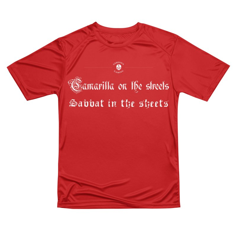 Camarilla on the streets, Sabbat in the sheets Women's Performance Unisex T-Shirt by GehennaGaming's Artist Shop