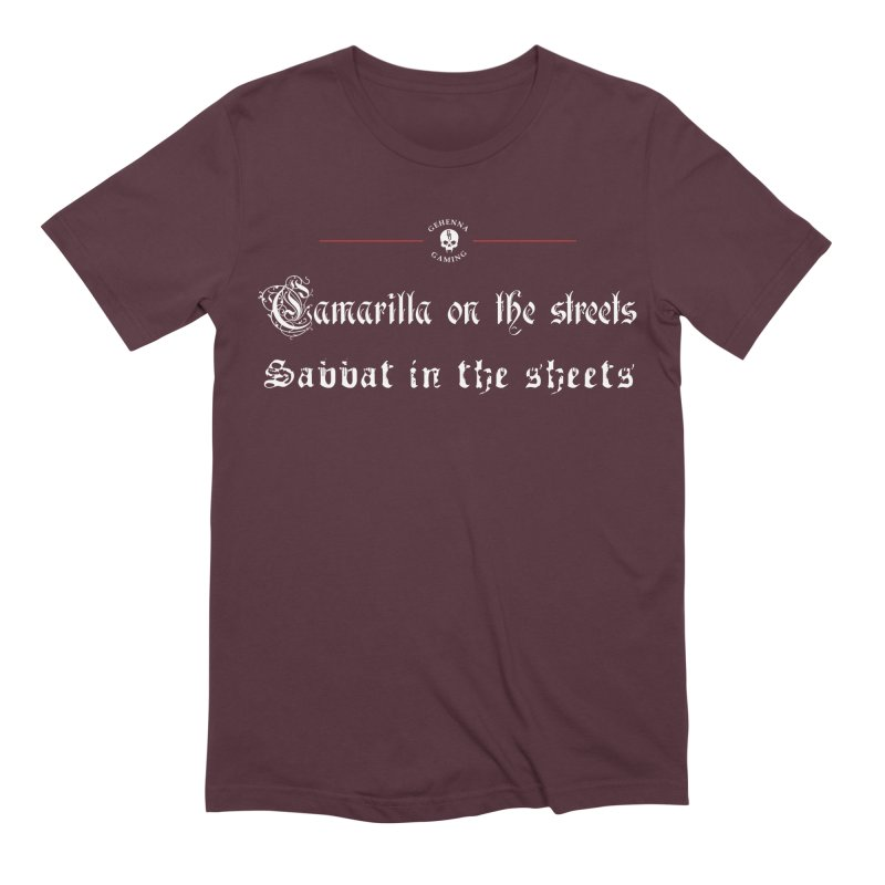 Camarilla on the streets, Sabbat in the sheets Men's Extra Soft T-Shirt by GehennaGaming's Artist Shop