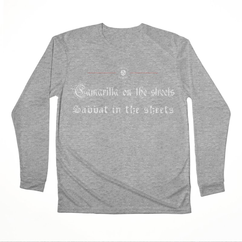 Camarilla on the streets, Sabbat in the sheets Women's Performance Unisex Longsleeve T-Shirt by GehennaGaming's Artist Shop
