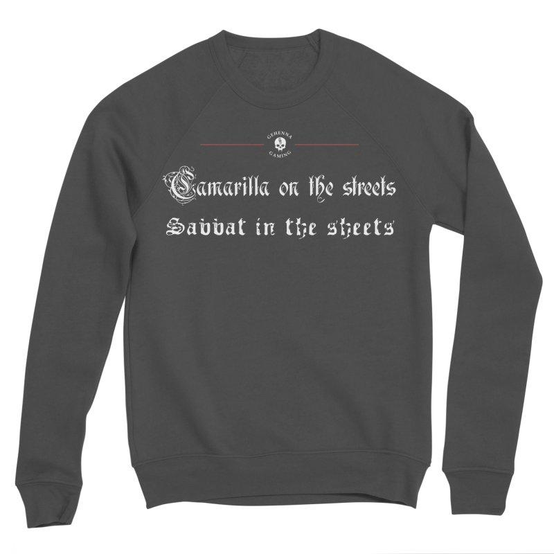 Camarilla on the streets, Sabbat in the sheets Men's Sponge Fleece Sweatshirt by The Gehenna Gaming Shop