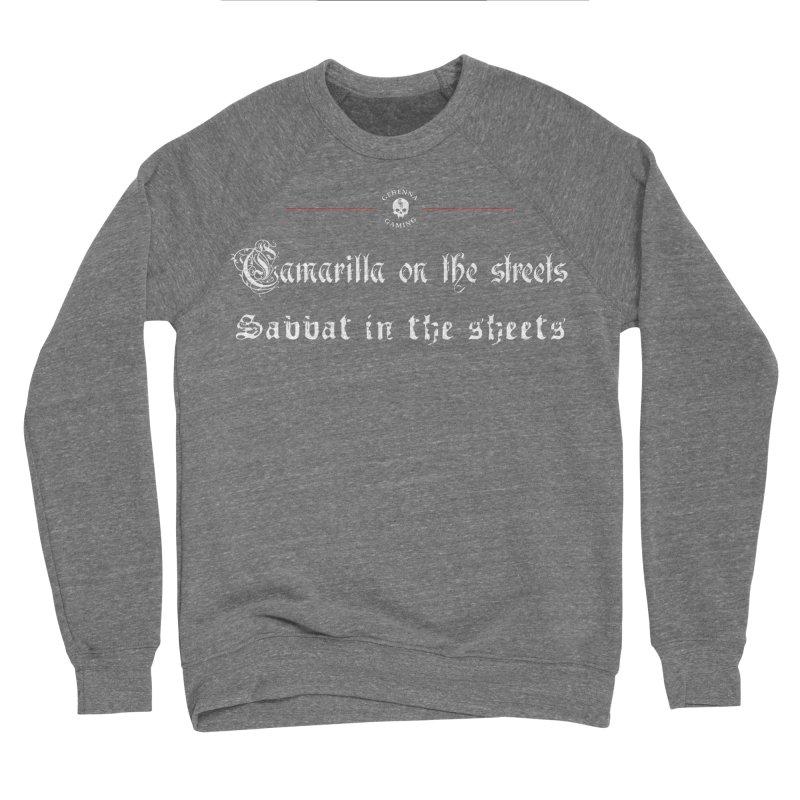 Camarilla on the streets, Sabbat in the sheets Women's Sponge Fleece Sweatshirt by The Gehenna Gaming Shop