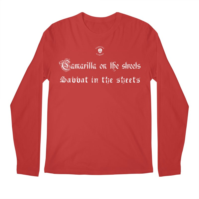 Camarilla on the streets, Sabbat in the sheets Men's Regular Longsleeve T-Shirt by The Gehenna Gaming Shop