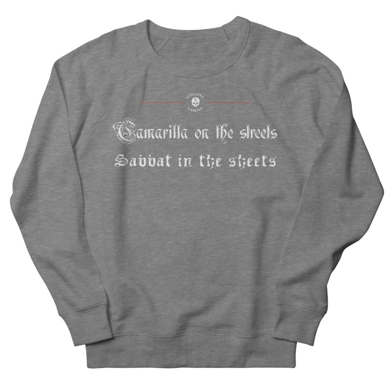 Camarilla on the streets, Sabbat in the sheets Women's French Terry Sweatshirt by The Gehenna Gaming Shop
