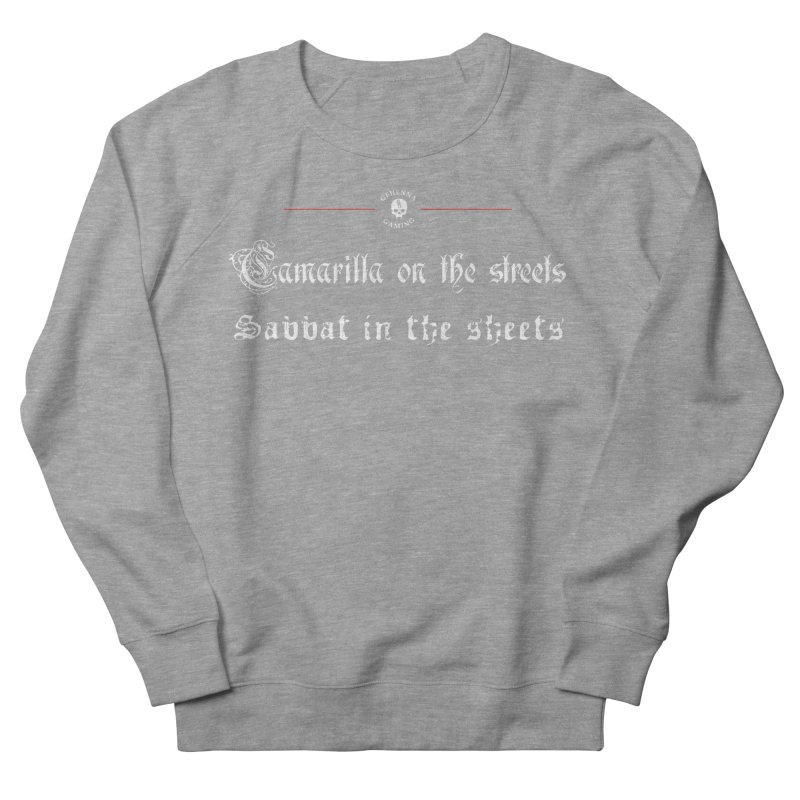 Camarilla on the streets, Sabbat in the sheets Men's French Terry Sweatshirt by GehennaGaming's Artist Shop