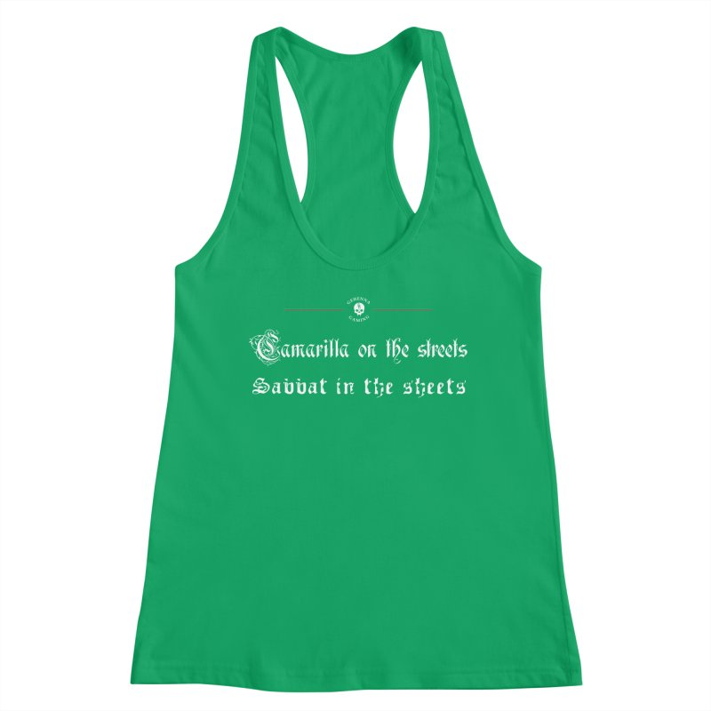 Camarilla on the streets, Sabbat in the sheets Women's Racerback Tank by The Gehenna Gaming Shop