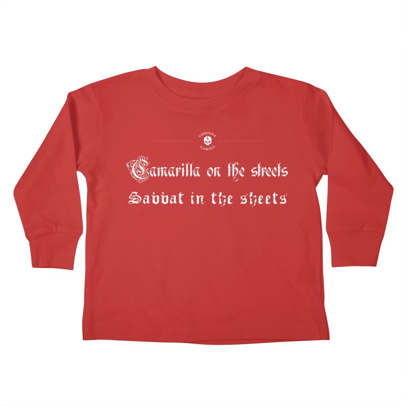 Camarilla on the streets, Sabbat in the sheets Kids Toddler Longsleeve T-Shirt by The Gehenna Gaming Shop