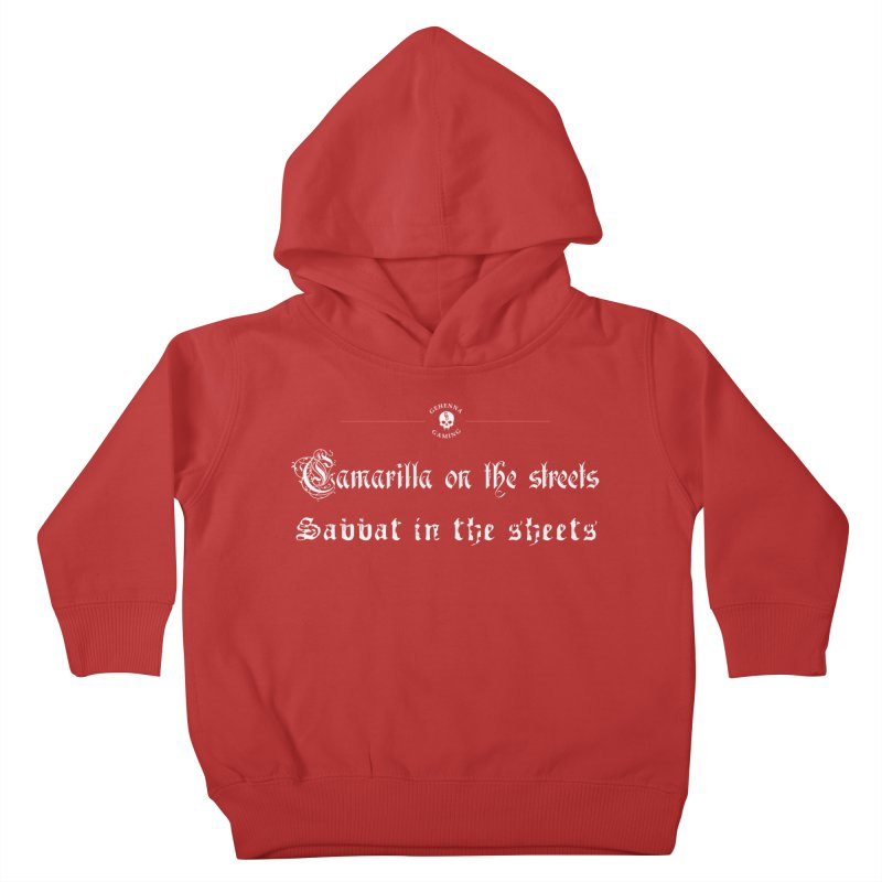 Camarilla on the streets, Sabbat in the sheets Kids Toddler Pullover Hoody by GehennaGaming's Artist Shop