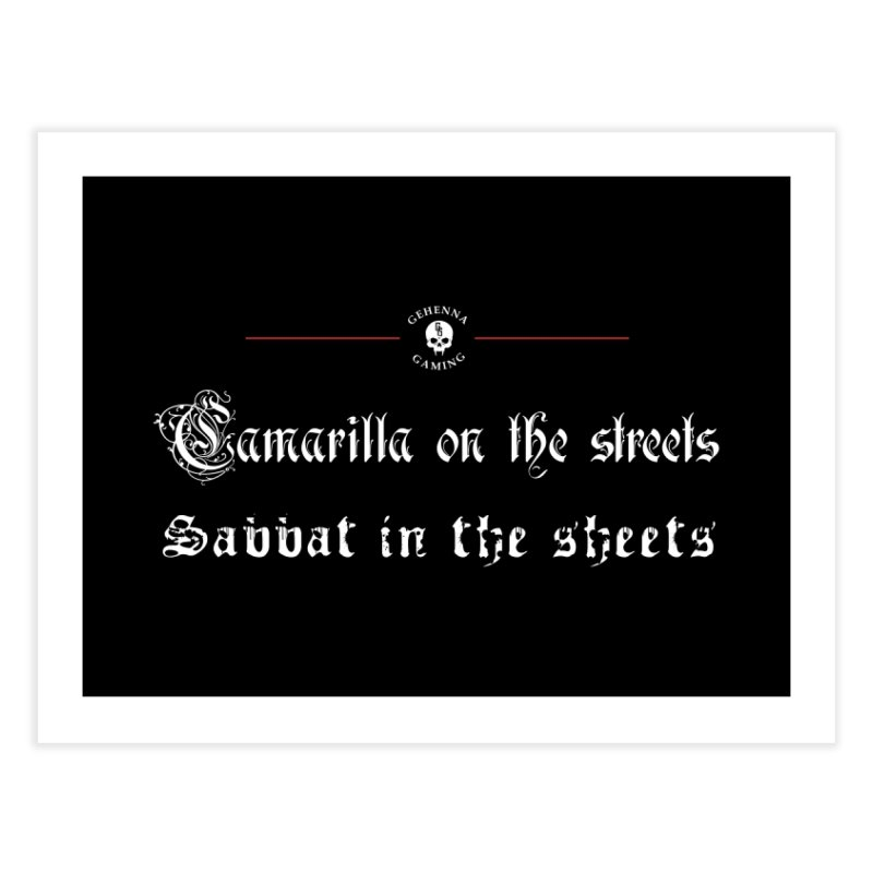 Camarilla on the streets, Sabbat in the sheets Home Fine Art Print by GehennaGaming's Artist Shop