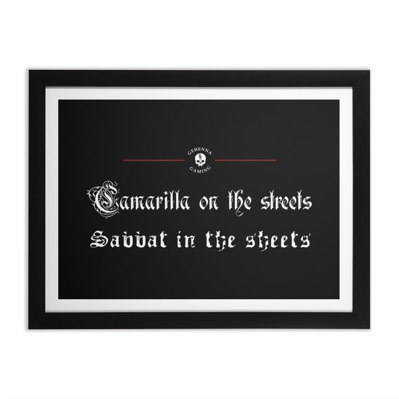 Camarilla on the streets, Sabbat in the sheets Home Framed Fine Art Print by GehennaGaming's Artist Shop