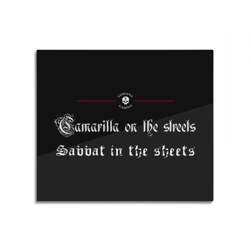 Camarilla on the streets, Sabbat in the sheets Home Mounted Aluminum Print by The Gehenna Gaming Shop