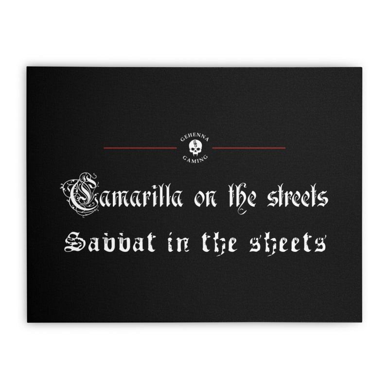 Camarilla on the streets, Sabbat in the sheets Home Stretched Canvas by The Gehenna Gaming Shop