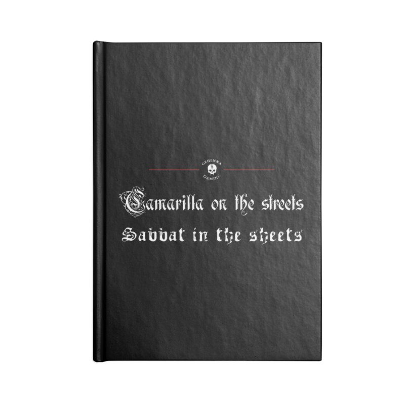 Camarilla on the streets, Sabbat in the sheets Accessories Lined Journal Notebook by The Gehenna Gaming Shop
