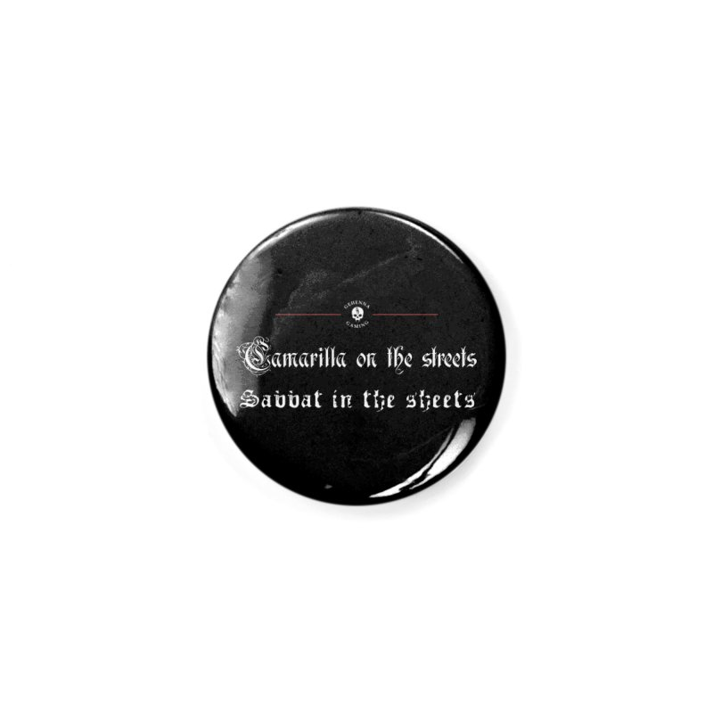 Camarilla on the streets, Sabbat in the sheets Accessories Button by GehennaGaming's Artist Shop