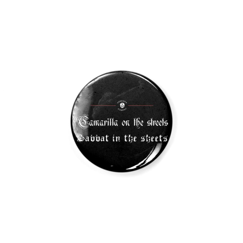 Camarilla on the streets, Sabbat in the sheets Accessories Button by The Gehenna Gaming Shop