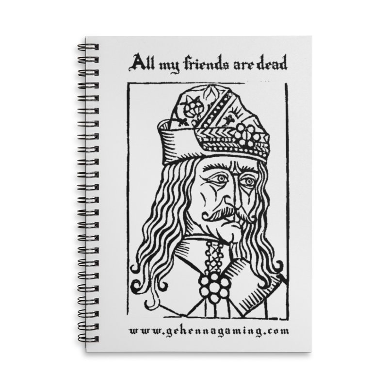 All My Friends Are Dead Accessories Lined Spiral Notebook by The Gehenna Gaming Shop