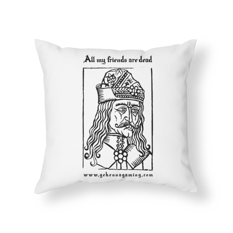 All My Friends Are Dead Home Throw Pillow by The Gehenna Gaming Shop