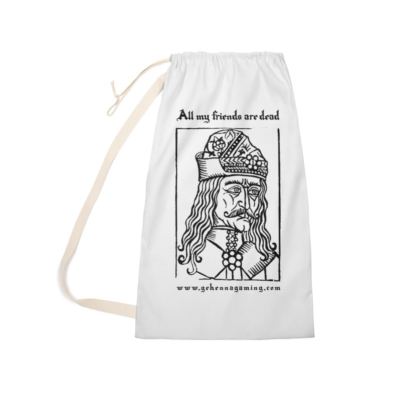 All My Friends Are Dead Accessories Laundry Bag Bag by The Gehenna Gaming Shop